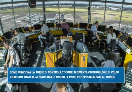 HOW THE AIR TRAFFIC CONTROL TOWER WORKS? HOW TO BECOME AN AIR TRAFFIC CONTROLLER? COME WITH THAT! TO DISCOVER ONE OF THE WORLDS MOST HIGHLY SPECIALIZED PROFESSIONS
