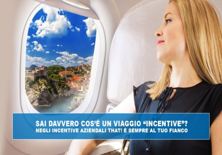 Viaggi incentive - Negli Incentive aziendali THAT! è sempre al tuo fianco